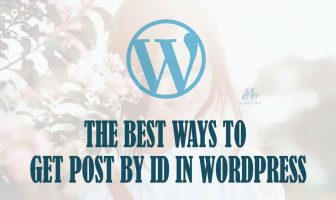 The best ways to get post by id in wordpress