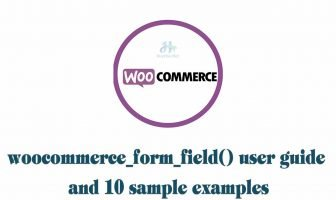 woocommerce_form_field() user guide and 10 sample examples